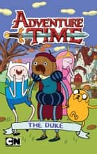 Adventure Time: The Duke - The Duke ebook by