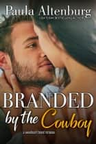 Branded by the Cowboy ebook by Paula Altenburg