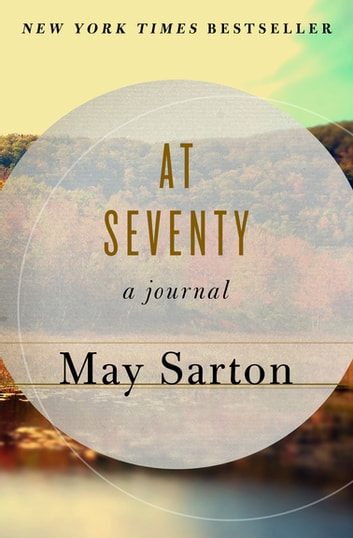 At Seventy - A Journal ebook by May Sarton