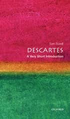 Descartes: A Very Short Introduction ebook by Tom Sorell