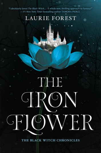 The Iron Flower ekitaplar by Laurie Forest