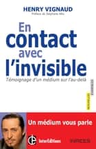 En contact avec l'invisible ebook by Henry Vignaud,Samuel Socquet-Juglard