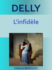 L'infidèle - Texte intégral ebook by DELLY