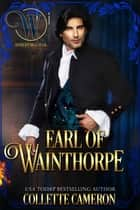 Earl of Wainthorpe - Wicked Earls' Club ebook by Collette Cameron, Wicked Earls' Club
