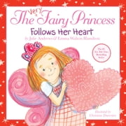 The Very Fairy Princess Follows Her Heart ebook by Julie Andrews,Emma Walton Hamilton,Christine Davenier