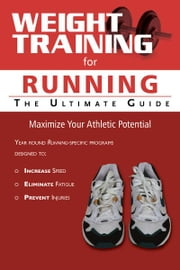 Weight Training for Running: The Ultimate Guide ebook by Rob Price