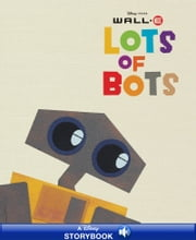 WALL-E: Lots of Bots - A Disney Read-Along ebook by Disney Book Group