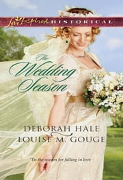 The Wedding Season: Much Ado About Nuptials\The Gentleman Takes a Bride - Much Ado About Nuptials\The Gentleman Takes a Bride ebook by Deborah Hale,Louise M. Gouge