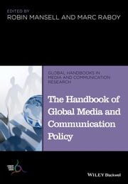 The Handbook of Global Media and Communication Policy ebook by Robin Mansell,Marc Raboy