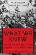 What We Knew ebook by Eric A. Johnson,Karl-Heinz Reuband