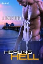 Healing Hell ebook by J. Hali Steele