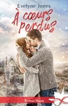 À coeurs perdus ebook by Evelyne Jones