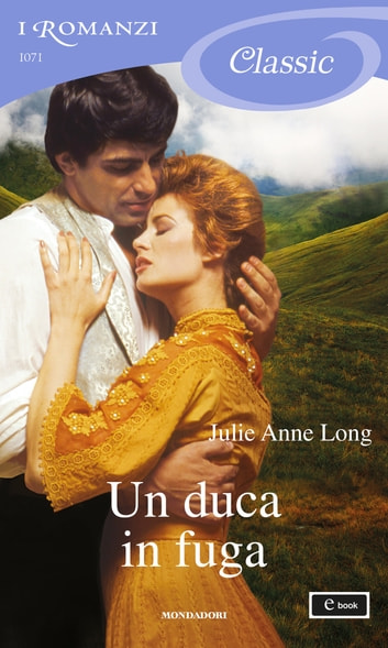Un duca in fuga (I Romanzi Classic) ebook by Julie Anne Long