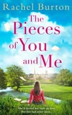 The Pieces of You and Me ebook by Rachel Burton