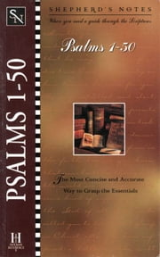 Shepherd's Notes: Psalms 1-50 ebook by Dana Gould