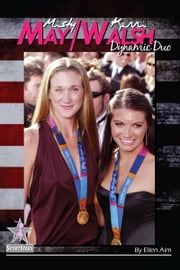 Misty May/Kerri Walsh: Dynamic Duo ebook by Ellen Aim