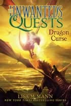 Dragon Curse ebook by Lisa McMann