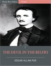 The Devil in the Belfry (Illustrated) ebook by Edgar Allan Poe