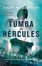 La tumba de Hércules ebook by Andy McDermott