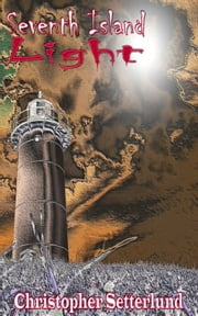 Seventh Island Light ebook by Christopher Setterlund