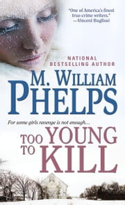 Too Young to Kill ebook by M. William Phelps