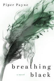 Breathing Black ebook by Piper Payne