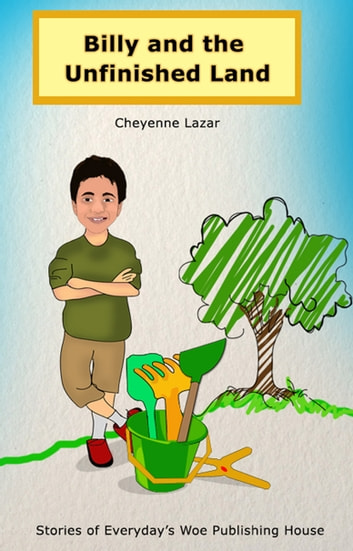 Billy and the Unfinished Land ebook by Cheyenne Lazar
