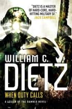 When Duty Calls ebook by William C. Dietz
