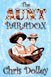 The Aunt Paradox ebook by Chris Dolley