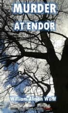 Murder at Endor ebook by William Almon Wolff