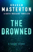 The Drowned: A Short Story ebook by