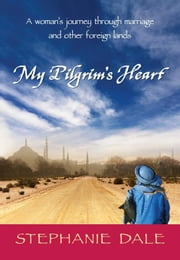 My Pilgrim's Heart ebook by Stephanie Dale