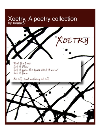 Xoetry, A Poetry Collection ebook by Xoanxo