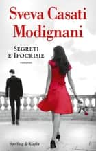 Segreti e ipocrisie eBook by Sveva Casati Modignani