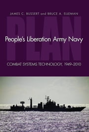 People's Liberation Army Navy - Combat System Technology, 1949-2010 ebook by James C. Bussert,Bruce A. Elleman
