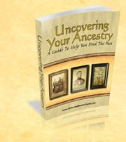 Uncovering Your Ancestry ebook by Anonymous