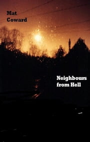 Neighbours From Hell ebook by Mat Coward