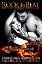 Rock the Beat ebook by Michelle A. Valentine