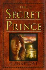 The Secret Prince ebook by D. Anne Love