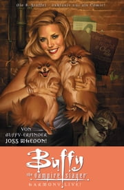 Buffy The Vampire Slayer, Staffel 8, Band 5 - Harmony live! ebook by Joss Whedon,Georges Jeanty,Cliff Richards