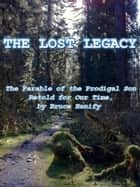 The Lost Legacy ebook by Bruce Hanify