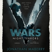 V Wars: Night Terrors - New Stories of the Vampire Wars audiobook by Jonathan Maberry, Jonathan Maberry, Larry Correia,...