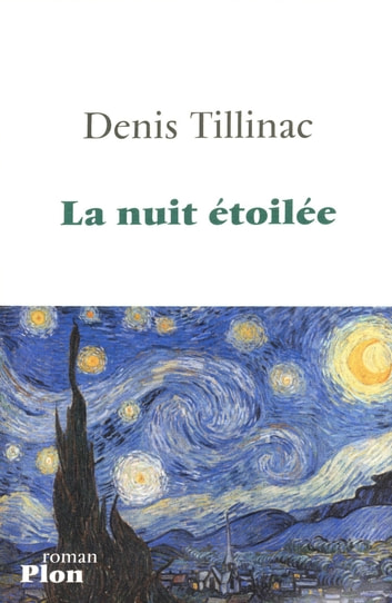 La nuit étoilée ebook by Denis TILLINAC