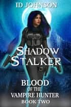 Shadow Stalker ebook by ID Johnson