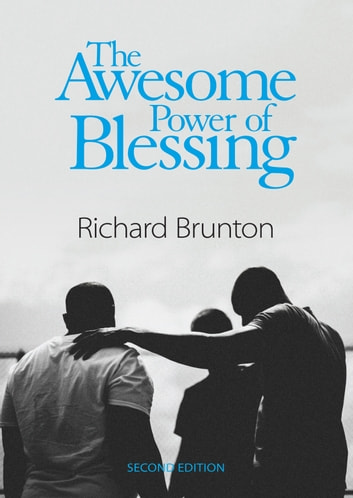 The Awesome Power of Blessing - Second Edition ebook by Richard Brunton