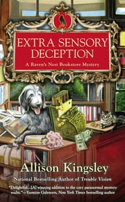 Extra Sensory Deception - A Raven's Nest Bookstore Mystery ebook by Allison Kingsley