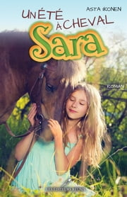 Un été à cheval Sara eBook by Asta Ikonen