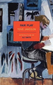 Fair Play ebook by Tove Jansson,Ali Smith,Thomas Teal