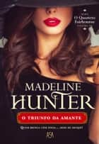 O Triunfo da Amante ebook by Madeline Hunter