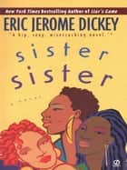 Sister, Sister ebook by Eric Jerome Dickey